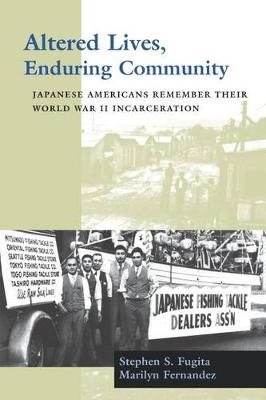 Altered Lives, Enduring Community: Japanese Americans Remember Their World War II Incarceration (Paperback)