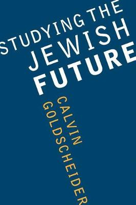 Studying the Jewish Future - Samuel and Althea Stroum Lectures in Jewish Studies (Paperback)