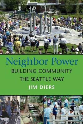 Neighbor Power: Building Community the Seattle Way (Paperback)