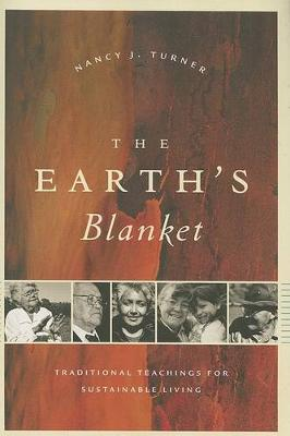 The Earth's Blanket: Traditional Teachings for Sustainable Living - Culture, Place, and Nature (Paperback)