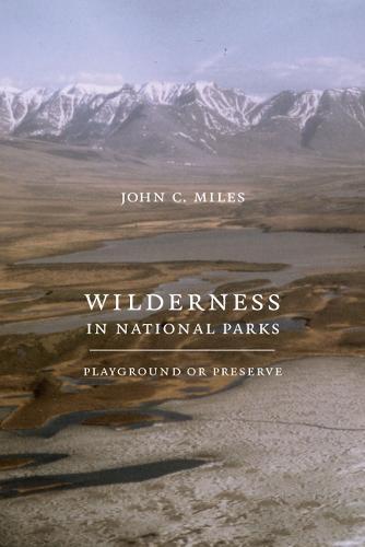 Wilderness in National Parks: Playground or Preserve (Hardback)