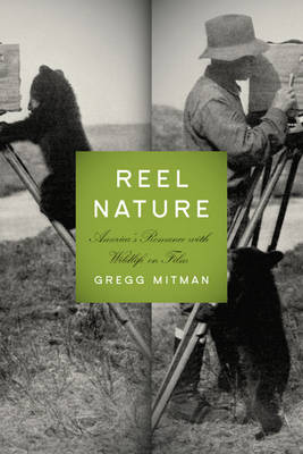 Reel Nature: America's Romance with Wildlife on Film - Weyerhaeuser Environmental Classics (Paperback)