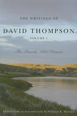 The Writings of David Thompson: The Travels, 1850 Version (Hardback)