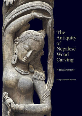 The Antiquity of Nepalese Wood Carving (Hardback)