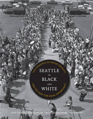 Seattle in Black and White: The Congress of Racial Equality and the Fight for Equal Opportunity (Paperback)