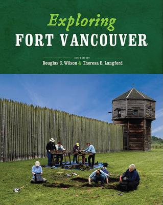 Exploring Fort Vancouver (Paperback)