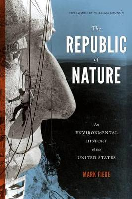 The Republic of Nature: An Environmental History of the United States - Weyerhaeuser Environmental Books (Hardback)