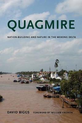 Quagmire: Nation-Building and Nature in the Mekong Delta - Weyerhaeuser Environmental Books (Paperback)