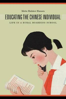 Educating the Chinese Individual: Life in a Rural Boarding School (Hardback)