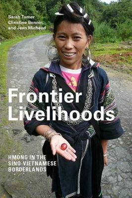 Frontier Livelihoods: Hmong in the Sino-Vietnamese Borderlands (Hardback)