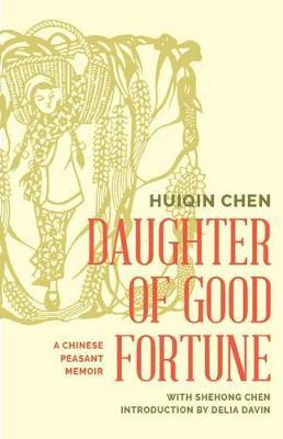Daughter of Good Fortune: A Twentieth-Century Chinese Peasant Memoir (Hardback)