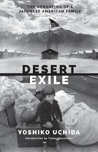Desert Exile: The Uprooting of a Japanese American Family - Classics of Asian American Literature (Paperback)