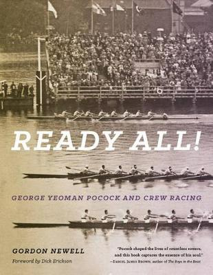 Ready All! George Yeoman Pocock and Crew Racing (Paperback)