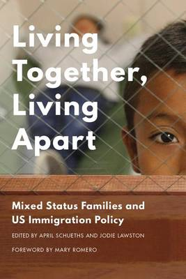 Living Together, Living Apart: Mixed Status Families and US Immigration Policy (Hardback)