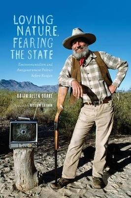 Loving Nature, Fearing the State: Environmentalism and Antigovernment Politics before Reagan (Paperback)