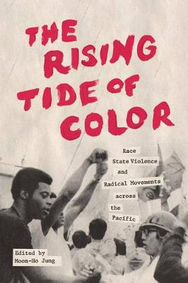 The Rising Tide of Color: Race, State Violence, and Radical Movements across the Pacific - Emil and Kathleen Sick Book Series in Western History and Biography (Paperback)