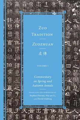 """Zuo Tradition / Zuozhuan: Commentary on the """"Spring and Autumn Annals"""" - Classics of Chinese Thought Three Volumes (Hardback)"""
