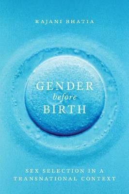 Gender before Birth: Sex Selection in a Transnational Context - Feminist Technosciences (Paperback)