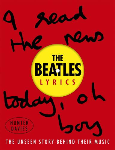 The Beatles Lyrics: The Unseen Story Behind Their Music (Hardback)