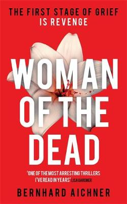 Woman of the Dead: A Thriller (Hardback)
