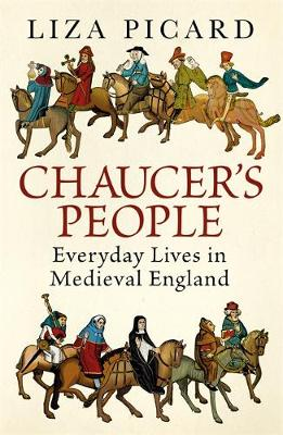 Chaucer's People: Everyday Lives in Medieval England (Hardback)