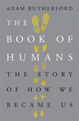 The Book of Humans: The Story of How We Became Us (Hardback)
