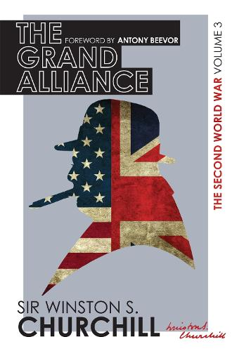 The Second World War: The Grand Alliance: Volume III - THE SECOND WORLD WAR (Hardback)