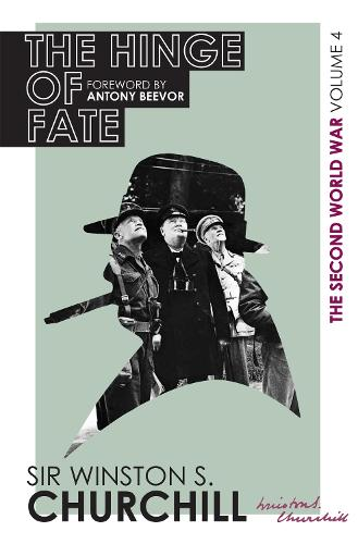 The Second World War: The Hinge Of Fate: Volume IV - THE SECOND WORLD WAR (Hardback)