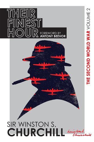 The Second World War: Their Finest Hour: Volume II - THE SECOND WORLD WAR (Hardback)
