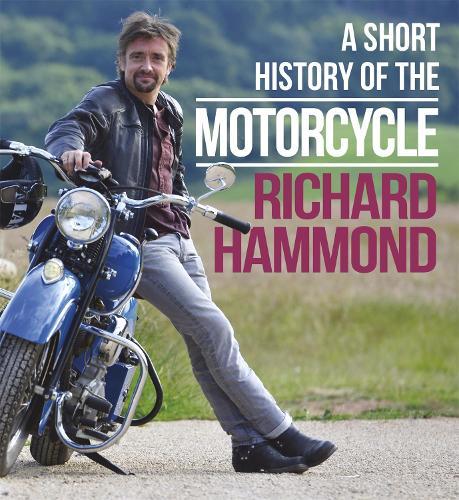 A Short History of the Motorcycle (Hardback)
