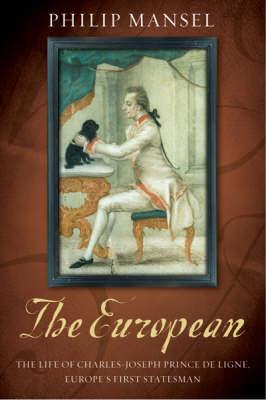 Prince of Europe: Charles-Joseph Prince De Ligne 1735-1814 (Hardback)