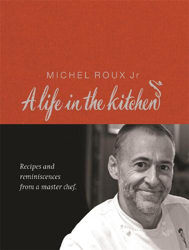Michel Roux: A Life In The Kitchen (Hardback)