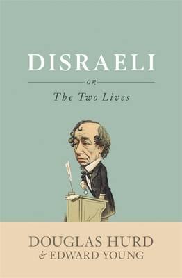 Disraeli: Or, the Two Lives (Hardback)