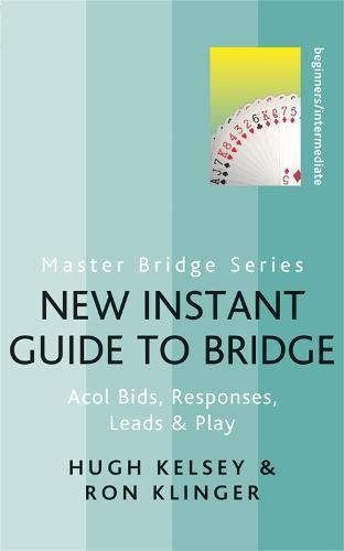 New Instant Guide to Bridge: Acol Bids, Responses, Leads & Play - Master Bridge (Paperback)