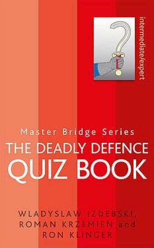 The Deadly Defence Quiz Book - Master Bridge (Paperback)