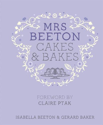 Mrs Beeton's Cakes & Bakes: Foreword by Claire Ptak - MRS BEETON (Hardback)