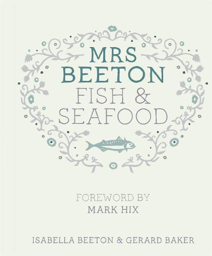 Mrs Beeton's Fish & Seafood: Foreword by Mark Hix - MRS BEETON (Hardback)