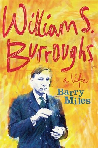 William S. Burroughs: A Life (Hardback)