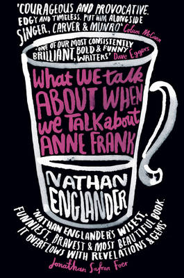 What We Talk About When We Talk About Anne Frank (Hardback)