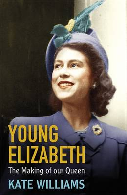 Young Elizabeth the Making of Our Queen (Hardback)