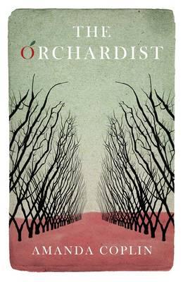 The Orchardist (Hardback)