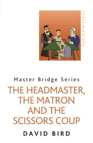 The Headmaster, The Matron and the Scissors Coup (Paperback)