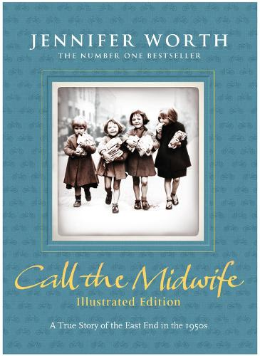 Call the Midwife: Illustrated Edition (Hardback)