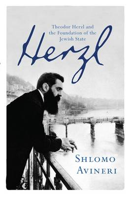 Herzl: Theodor Herzl and the Foundation of the Jewish State (Hardback)