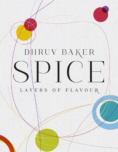 Spice: Layers of Flavour (Hardback)