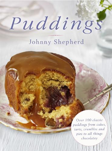 Puddings: Over 100 Classic Puddings from Cakes, Tarts, Crumbles and Pies to all Things Chocolatey (Hardback)