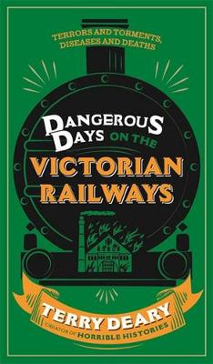 Dangerous Days on the Victorian Railways: Feuds, Frauds, Robberies and Riots - Dangerous Days (Hardback)