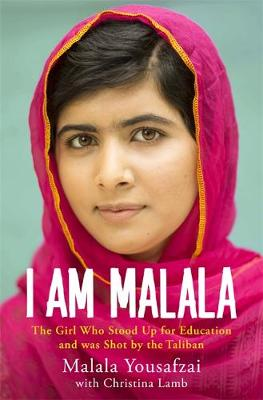 I Am Malala: The Girl Who Stood Up for Education and was Shot by the Taliban (Hardback)