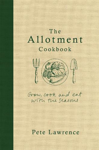 The Allotment Cookbook (Hardback)