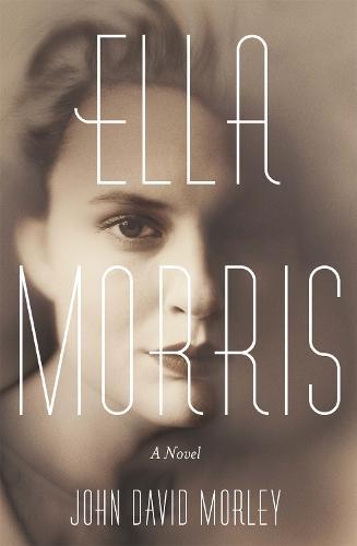 Ella Morris: A Novel (Paperback)